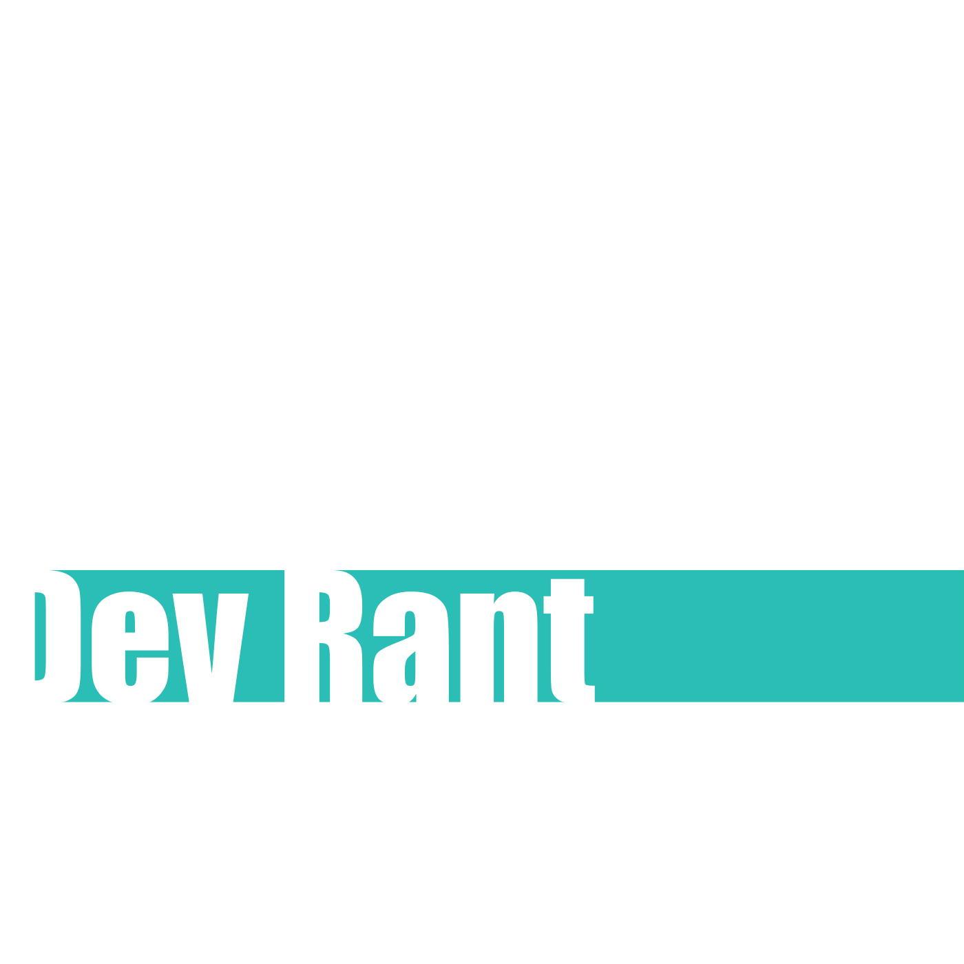 Dev Rant